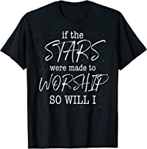 So Will I If the Stars Were Made to Worship Christian Tshirt T-Shirt