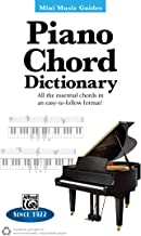 Mini Music Guides -- Piano Chord Dictionary: All the Essential Chords in an Easy-To-Follow Format!