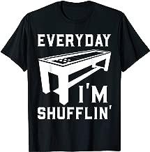 Everyday I'm Shufflin' - Shuffleboard Player Fan Funny Gift T-Shirt