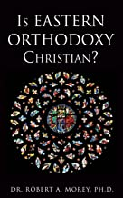 Is Eastern Orthodoxy Christian?