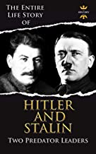 ADOLF HITLER AND JOSEPH STALIN: Two Predator Leaders. The Biography Collection. Biographies, Facts & Quotes