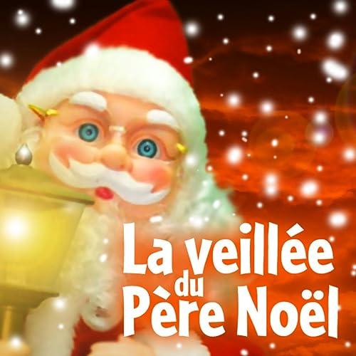 La Veillée du Père Noël, Vol.1