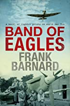 Band of Eagles: A thrilling tale of fighter pilots in World War Two