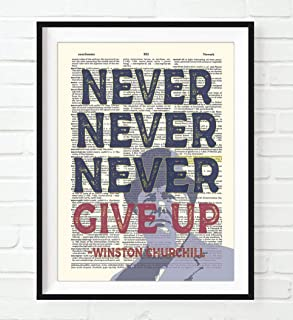 Never Never Never Give Up, Winston Churchill Quote Art Print, Unframed, Vintage Highlighted Dictionary Page floral Wall Art Decor Poster Sign, 8x10 Inches