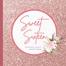 Sweet Sixteen Birthday Party Guest Book: Floral Design Sweet 16 Gifts for Girls | Sweet 16 Birthday Party Decorations with...