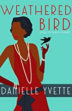 Weathered Bird: A Jazz Age Novelette (House of Black Flowers Short)