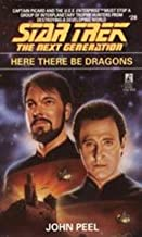 Here There Be Dragons (Star Trek: The Next Generation Book 28)