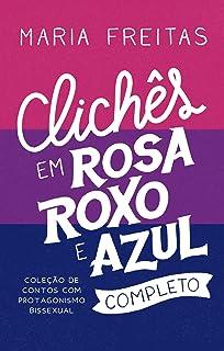 Clichês em rosa, roxo e azul: Coleção completa