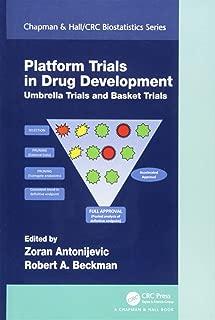 Platform Trial Designs in Drug Development: Umbrella Trials and Basket Trials (Chapman & Hall/CRC Biostatistics Series)