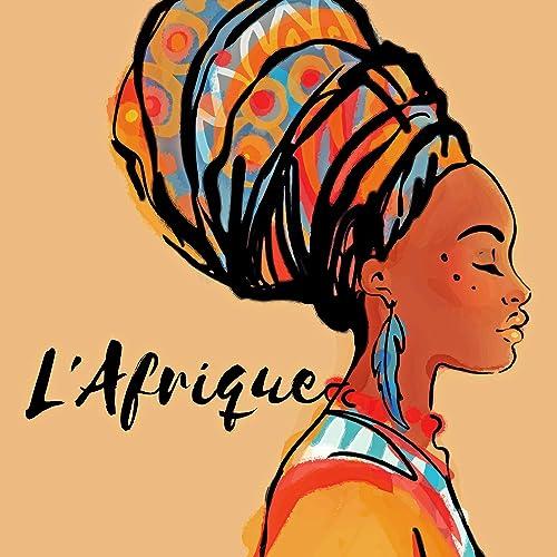 L Afrique La Musique Tribale Africaine Pour Votre Bien Etre Tres Relaxant By Ensemble De Musique Zen Relaxante On Amazon Music Amazon Com