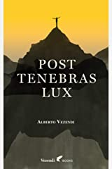 Post Tenebras Lux (French Edition) Kindle Edition