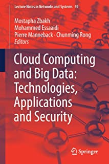 Cloud Computing and Big Data: Technologies, Applications and Security (Lecture Notes in Networks and Systems)