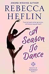 A Season to Dance (Seasons of Northridge Book 1) Kindle Edition