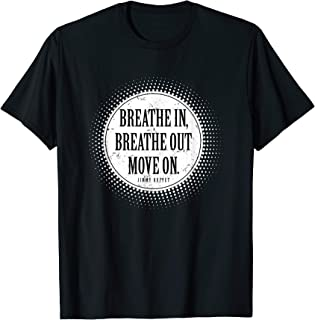 Best breathe in breathe out move on quote Reviews