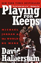 Scaricare Libri Playing for Keeps: Michael Jordan and the World He Made PDF