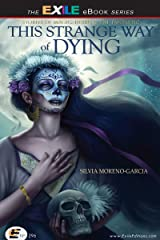 This Strange Way of Dying: Stories of Magic, Desire & the Fantastic: Stories of Magic, Desire & the Fantastic Kindle Edition