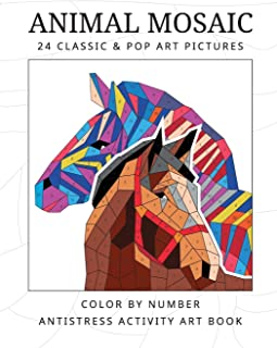 ANIMAL MOSAIC 24 classic & pop art pictures: Color by number antistress activity art book (The MOSAIC color by number ART activity book)