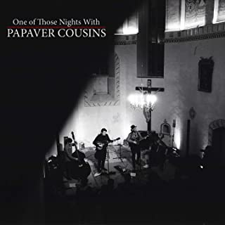 One of Those Nights with Papaver Cousins (Live)