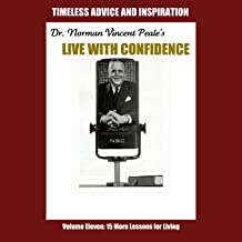 Live with Confidence, Vol. 11: Fifteen More Lessons for Living