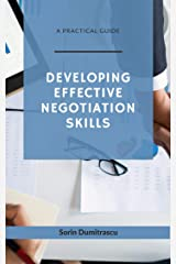 Developing Effective Negotiation Skills: A Practical Guide (Management Book 8) Kindle Edition