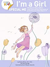 I'm a Girl, Special Me (Ages 5-7): Anatomy For Kids Book Introduces Girl Anatomy, Where Babies Come From And Importance of...