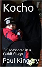 Kocho: ISIS Massacre in a Yezidi Village