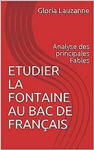 Etudier La Fontaine au Bac de français: Analyse des principales Fables (French Edition)