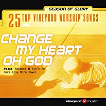 25 Top Vineyard Worship Songs (Change My Heart Oh God)