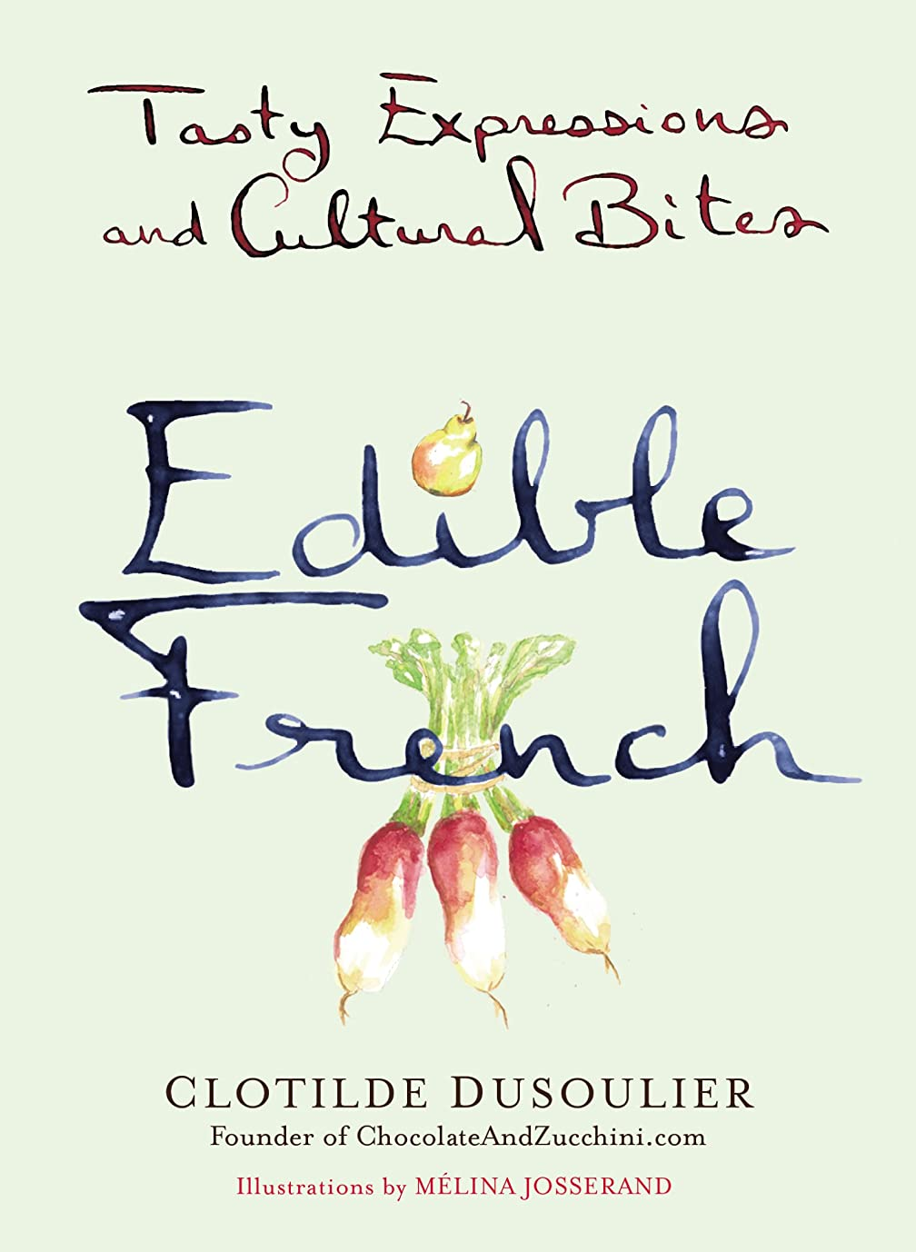 面倒ロバスペインEdible French: Tasty Expressions and Cultural Bites (English Edition)