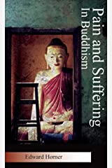 Pain and Suffering in Buddhism Kindle Edition