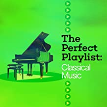 The Perfect Playlist: Classical Music