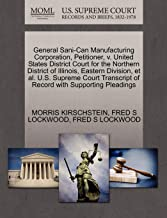 General Sani-Can Manufacturing Corporation, Petitioner, v. United States District Court for the Northern District of Illinois, Eastern Division, et ... of Record with Supporting Pleadings