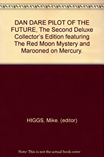 The Second Deluxe Collector's Edition of Dan Dare Pilot of the Future Featuring the Red Moon Mystery, Marooned on Mercury