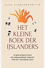 Het Kleine Boek der IJslanders: 50 mini-essays over de eigenaardige trekjes van het IJslandse volk (Dutch Edition) Kindle Edition