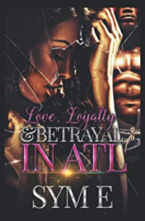 Love, Loyalty & Betrayal in Atl