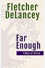 Far Enough (Chronicles of Alsea) Kindle Edition