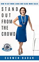Stand Out From The Crowd: How to Get More Leads and Close More Sales
