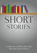 Short Stories - 2012 Valley View Spectrum Type II Stories