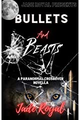 Bullets and Beasts: A Paranormal Crossover Novella Kindle Edition