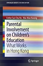 Parental Involvement on Children's Education: What Works in Hong Kong (SpringerBriefs in Education)