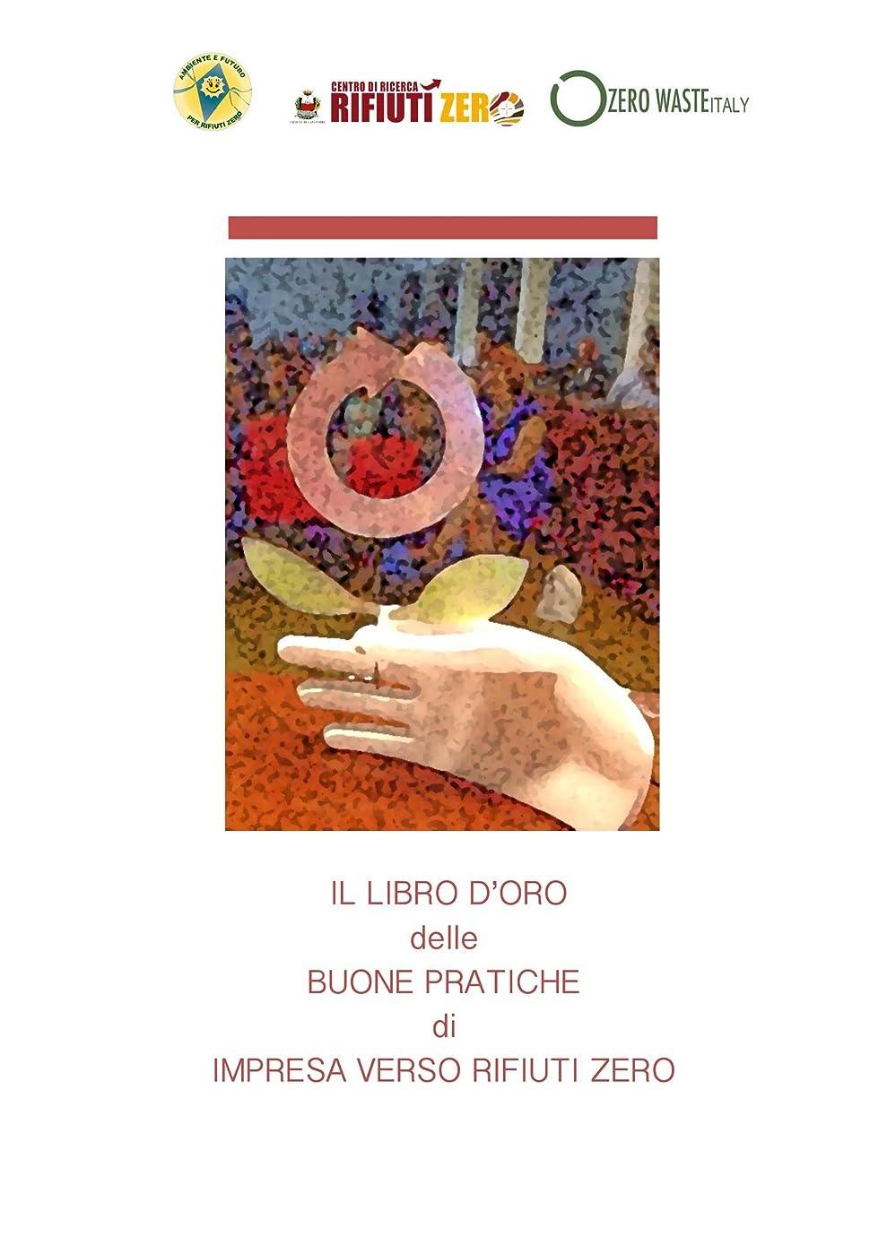 インド欠陥生息地Il Libro d'oro delle Buone Pratiche di Impresa - verso Rifiuti Zero (Italian Edition)