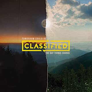 Best tomorrow could be the day things change classified Reviews
