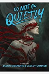 Do Not Go Quietly Kindle Edition