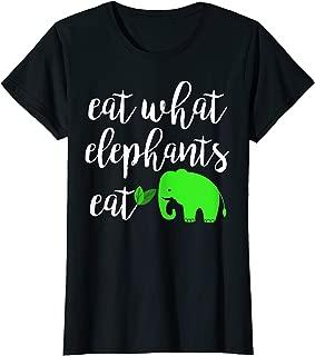 Eat What Elephants Eat Shirt