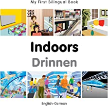 My First Bilingual Book–Indoors (English–German) (German and English Edition)