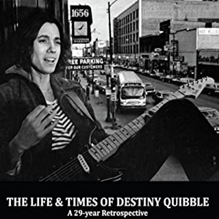 The Life and Times of Destiny Quibble