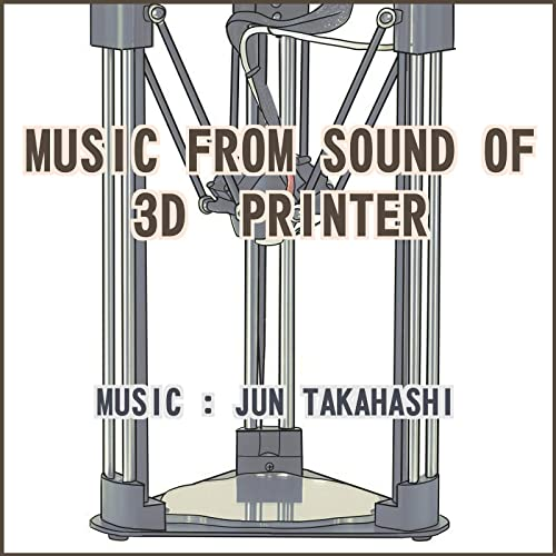 MUSIC FROM SOUND OF 3D PRINTER