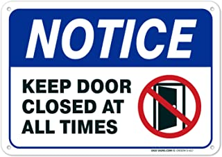 Keep Door Closed Sign, 10x7 Rust Free Aluminum, Weather/Fade Resistant, Easy Mounting, Indoor/Outdoor Use, Made in USA by SIGO SIGNS