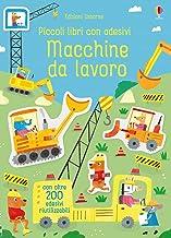 Scaricare Libri Macchine da lavoro. Piccoli libri con adesivi. Ediz. a colori PDF
