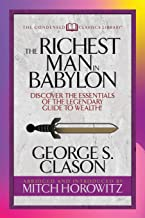 The Richest Man in Babylon (Condensed Classics): Discover the Essentials of the Legendary Guide to Wealth! (Condensed Classics Library)